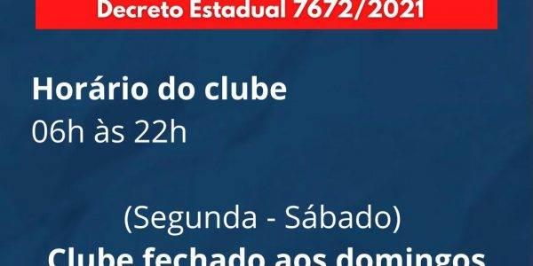 Funcionamento do clube de 18/05 a 31/05/2021 – Decreto Estadual Nº 7672